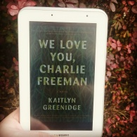 """Joining the #bookishscavengerhunt16 Day 1: A title with the word """"You."""" I chose """"We Love You, Charlie Freeman"""" by Kaitlyn Greenidge #bookstagram #reads #ereader #instabooks #challenge #November ©theliteratigirl"""